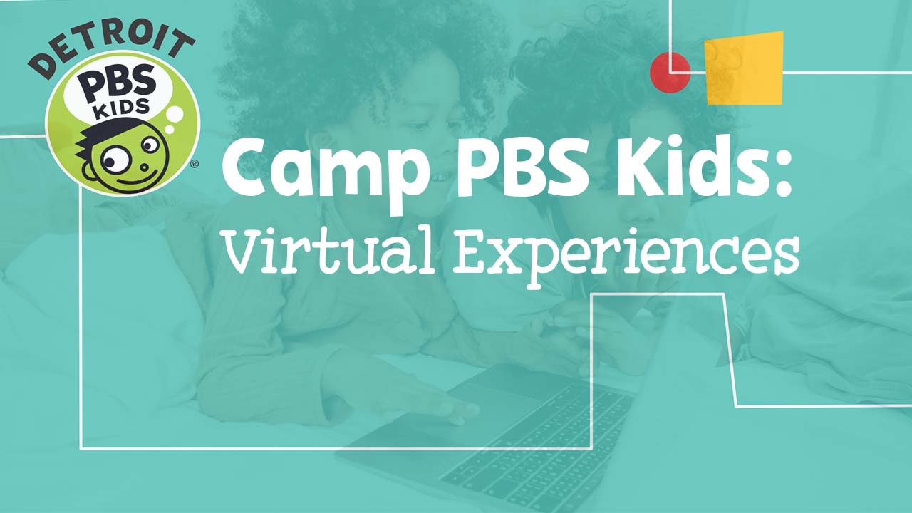 Detroit PBS kids virtual camp